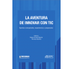 La aventura de innovar con TIC: Aportes conceptuales, experiencias y propuestas