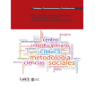Reflexiones metodológicas situadas en torno de los procesos de investigación: IV Jornadas Internas del CIMeCS