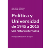 Política y universidad de 1945 a 2015: Una historia alternativa