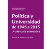 Política y universidad de 1945 a 2015: Una historia alternativa