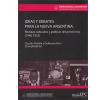 Ideas y debates para la nueva Argentina: Revistas culturales y políticas del peronismo (1946-1955). Volumen I