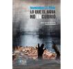 Inundados La Plata: Lo que el agua no encubrió