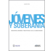 Jóvenes y soberanía: Hegemonía, discursos y trayectorias hacia la emancipación