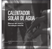 Calentador solar de agua: Manual del usuario. Tecnología sencilla