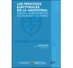 Los procesos electorales en la Argentina: nuevas herramientas, escenarios y actores