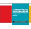 Espacio público, cultura y política: la avenida 7 de la ciudad de La Plata, Argentina: Materiales para un debate