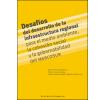 Desafíos del desarrollo de la infraestructura regional para el medio ambiente, la cohesión social y la gobernabilidad del MERCOSUR