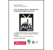 Libro de aplicaciones y usabilidad de la televisión digital interactiva: V Jornadas Iberoamericanas sobre Aplicaciones y Usabilidad de la Televisión Digital Interactiva, jAUTI2016. Artículos seleccionados